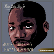 Martin Luther King's I Have a Dream Speech - Single - Martin Luther King Jr. - Martin Luther King Jr.