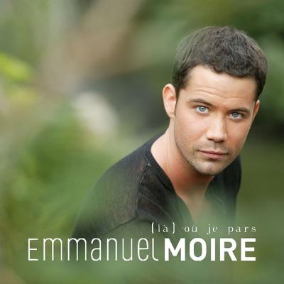 Là où je pars - Single - Emmanuel Moire