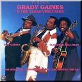 Grady Gaines & The Texas Upsetters - I've Been Out There