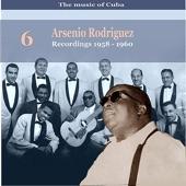 The Music of Cuba / Arsenio Rodríguez, Vol. 6 / Recordings 1958 - 1960