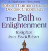 Robert Thurman, Ph.D. & Deepak Chopra - The Path to Enlightenment: Insights into Buddhism (Unabridged) artwork