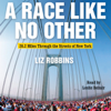 Liz Robbins - A Race Like No Other: 26.2 Miles Through the Streets of New York (Unabridged) artwork