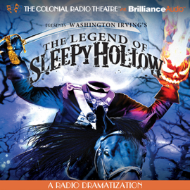 The Legend of Sleepy Hollow: A Radio Dramatization audiobook