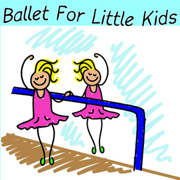 Ballet for Little Kids - Ballet for Little Kids - Ballet for Little Kids