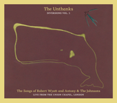The Songs of Robert Wyatt and Antony & The Johnsons - Live from the Union Chapel (Diversions, Vol. 1)