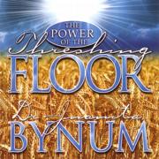 The Power of the Threshing Floor - Juanita Bynum