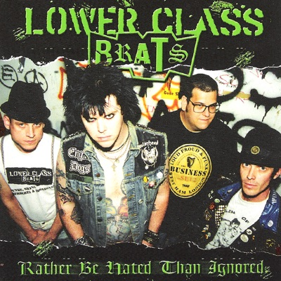 Rather Be Hated Than Ignored - Lower Class Brats