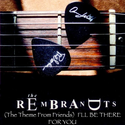 I'll Be There for You (Theme from Friends) [Re-Recorded Version] - Single - The Rembrandts
