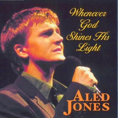 Whenever God Shines His Light (Digitally Remastered) - Aled Jones
