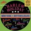 Harlem Holiday - New York Rhythm & Blues Vol. 7
