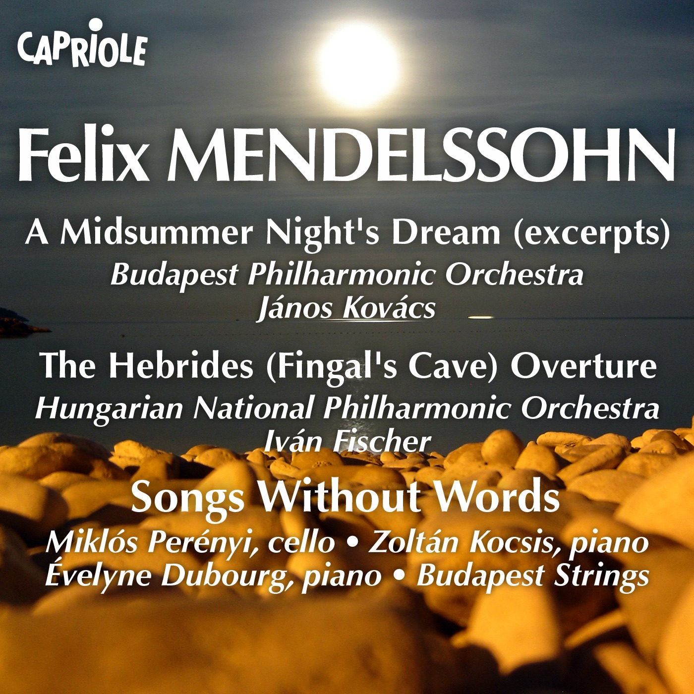 Mendelssohn, F.: Midsummer Night's Dream (A) (Excerpts) - Hebrides - Songs Without Words