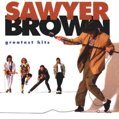 Sawyer Brown: Greatest Hits - Sawyer Brown