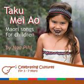 Taku Mei Ao - Maori Songs for Children