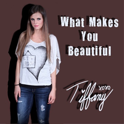 What Makes You Beautiful - Single - Tiffany Alvord
