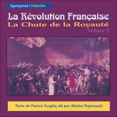 La Chute de la Royauté: La Révolution Française 2