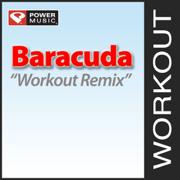 Baracuda (140 BPM Workout Remix) - Power Music Workout - Power Music Workout