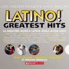 Latino! Greatest Hits - 56 Latin Music Top Hits (Original Versions!)
