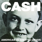 Ain't No Grave - Johnny Cash