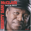 Don't Worry About Me - Mighty Sam McClain