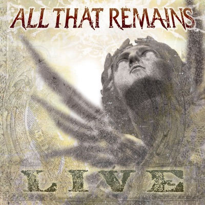 All That Remains (Live) - All That Remains