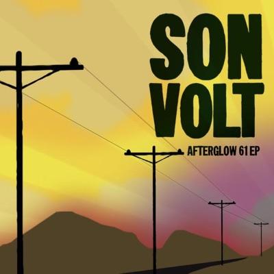 Afterglow 61 - EP - Son Volt