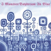 I Monster - Daydream In Blue