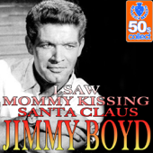 I Saw Mommy Kissing Santa Claus (Remastered)-Jimmy Boyd