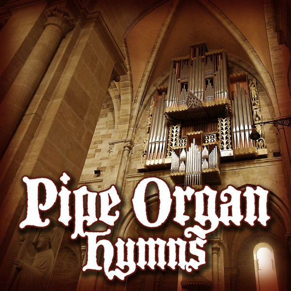 Pipe Organ Hymns Church By Faithful Fathers On Apple Music