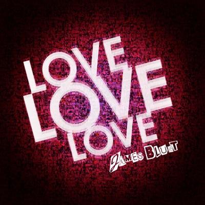 Love, Love, Love - EP - James Blunt
