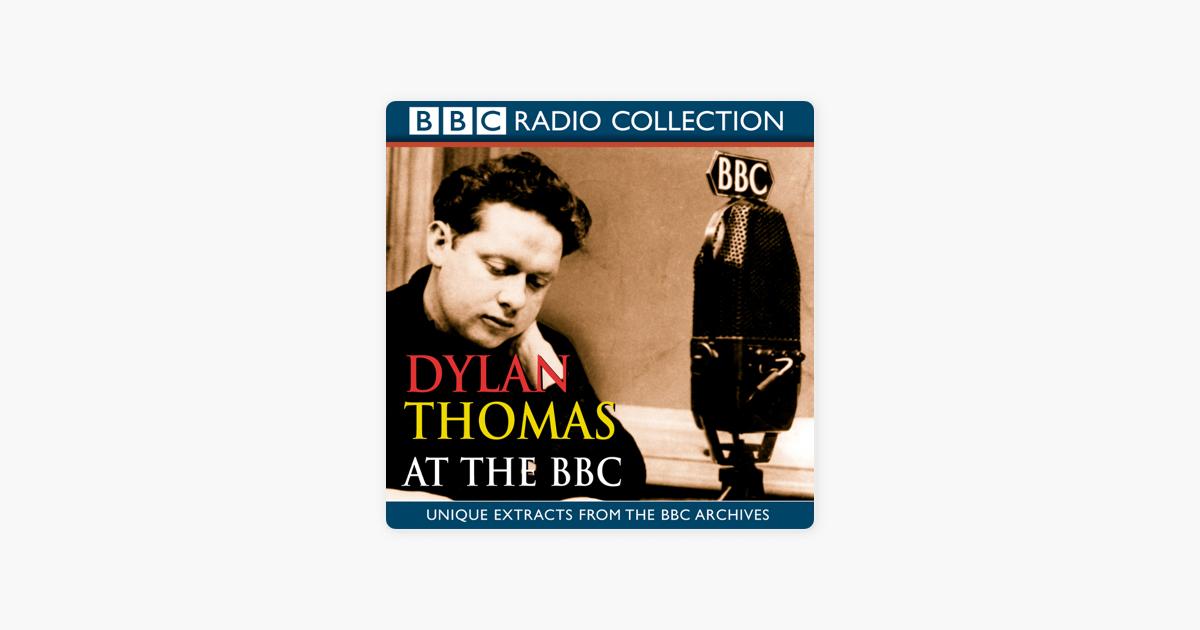 Dylan Thomas at the BBC - Dylan Thomas