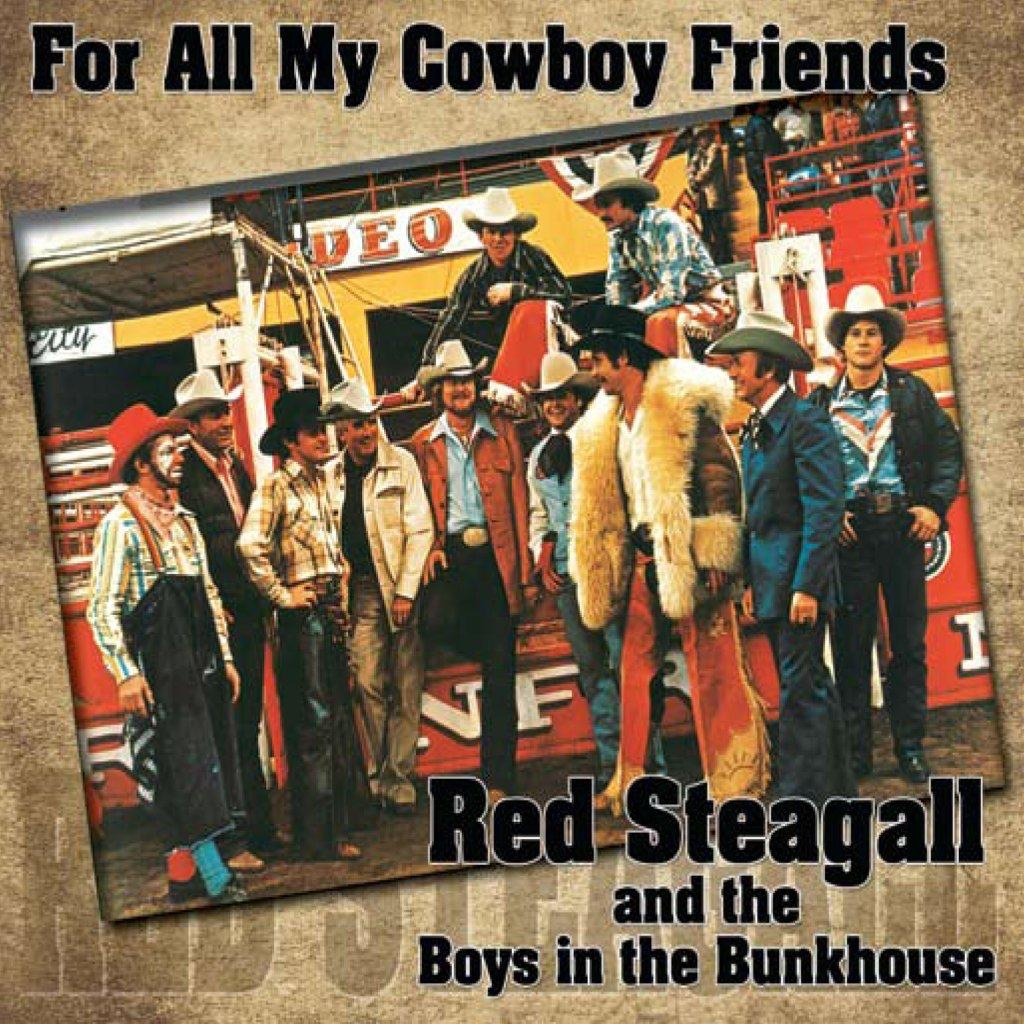 For All My Cowboy Friends (feat. The Boys In the Bunkhouse)