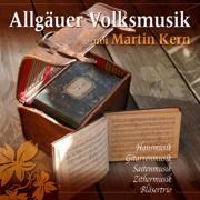 Allgäuer Volksmusik mit Martin Kern - Martin Kern - Martin Kern
