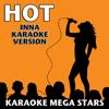 Hot (Inna Karaoke Version) - Karaoke Mega Stars