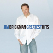 Greatest Hits - Jim Brickman - Jim Brickman