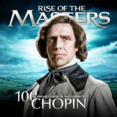 Chopin  100 Supreme Classical Masterpieces: Rise Of The Masters-Various Artists