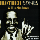 Sweet Georgia Brown-Brother Bones & His Shadows