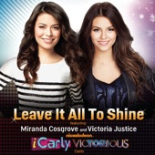 Leave It All to Shine (feat. Miranda Cosgrove & Victoria Justice) - Single