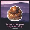 Big Men Cry - Banco de Gaia