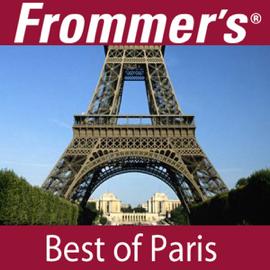 Frommer's Best of Paris Audio Tour (Unabridged) audiobook