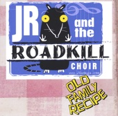 JR & the Roadkill Choir - He Kissed Her Lips