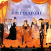 HMS Pinafore (Original Cast Recording) [New Sadler's Wells Opera] - Gilbert & Sullivan