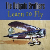 The Delgado Brothers - Learn to Fly