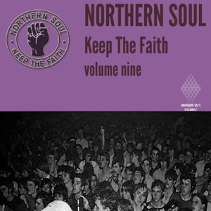 Northern Soul Keep The Faith Vol. 9