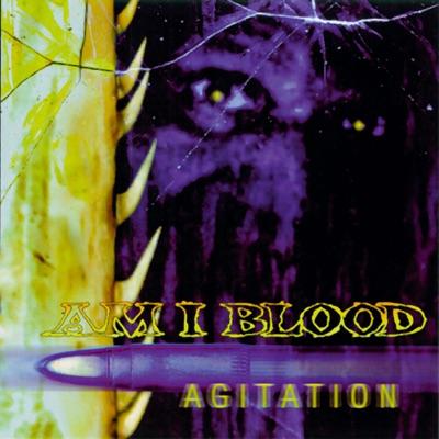Agitation - Am I Blood