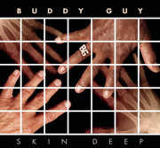 Skin Deep (Deluxe Version) - Buddy Guy - Buddy Guy