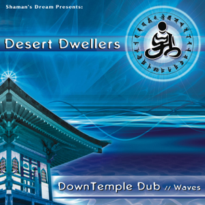 Desert Dwellers - DownTemple Dub: Waves