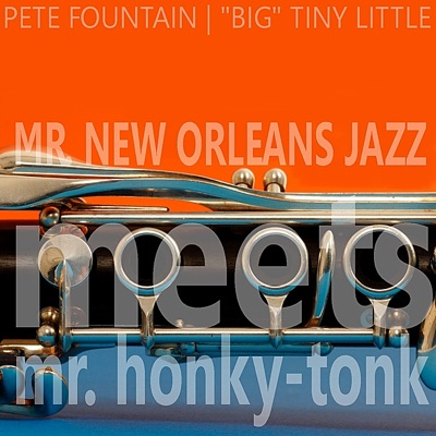 Mr. New Orleans Jazz Meets Mr. Honky Tonk - Pete Fountain