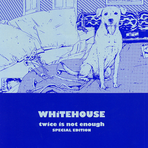 Whitehouse - To Die