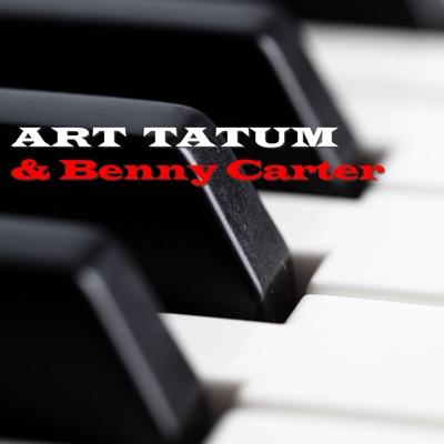 Art Tatum & Benny Carter (feat. Benny Carter) - Art Tatum