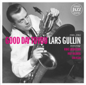Swedish Jazz Legends: Lars Gullin - Good Day to You